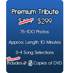 Premium Tribute Package